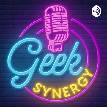 Geek Synergy Podcast