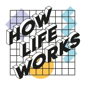 How Life Works - Gent M