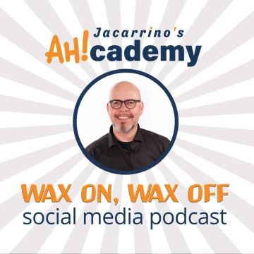Jacarrino's AHcademy | Wax On, Wax Off - Social Media Podcast