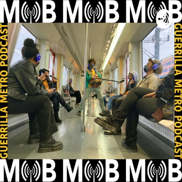 MOB - GUERRILLA METRO PODCAST